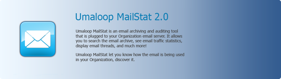 Umaloop MailStat - Umaloop MailStat is an email auditing and archive tool, it allows you to search the email archive, display statistics charts about the email traffic, and more!